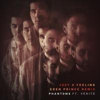 Just A Feeling - Phantoms