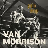 Goin' To Chicago - Van Morrison