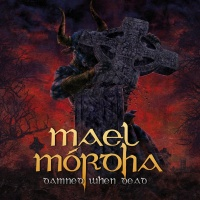 Damned When Dead - Mael Mórdha