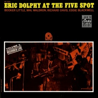 At The Five Spot, Vol. 2 - Eric Dolphy
