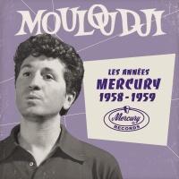 Les années Mercury 1958 - 1959 - Mouloudji