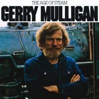 The Age Of Steam - Gerry Mulligan