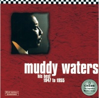 His Best 1947 to 1955 - Muddy Waters