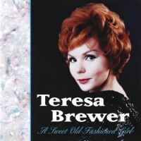 A Sweet Old-Fashioned Girl - Teresa Brewer