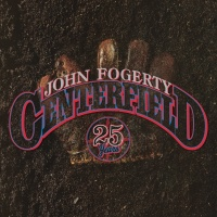 Centerfield - 25th Anniversary - John Fogerty