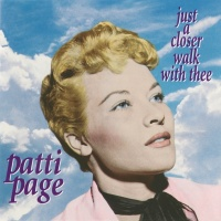 Just A Closer Walk With Thee - Patti Page