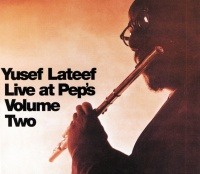 Live at Pep's: Volume Two - Yusef Lateef