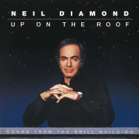 Up On The Roof: Songs From The - Neil Diamond