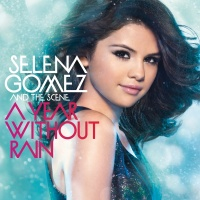 A Year Without Rain - Selena Gomez & The Scene