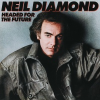 Headed For The Future - Neil Diamond