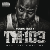 TM:103 Hustlerz Ambition - Young Jeezy