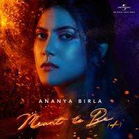 Meant To Be - Ananya Birla