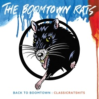Back To Boomtown : Classic Rat - The Boomtown Rats