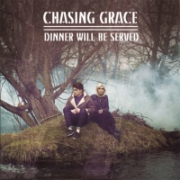 Dinner Will Be Served - Chasing Grace