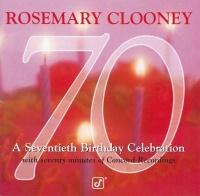 70 - A Seventieth Birthday Cel - Rosemary Clooney