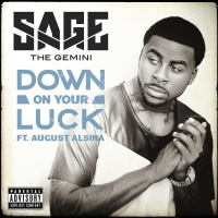 Down On Your Luck - Sage The Gemini