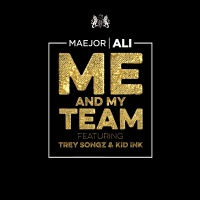 Me And My Team - Maejor Ali
