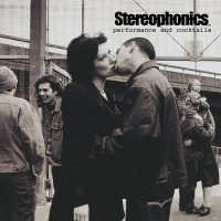 Performance And Cocktails - Stereophonics