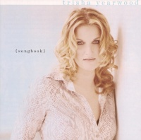 Songbook: A Collection Of Hits - Trisha Yearwood