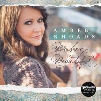 Broken Beautiful - Amber Rhoads