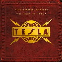 Time's Makin' Changes: The Bes - Tesla
