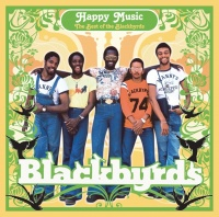 Happy Music: The Best Of The B - The Blackbyrds