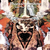 Save Our Children - Pharoah Sanders