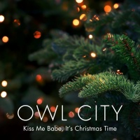 Kiss Me Babe, It's Christmas T - Owl City