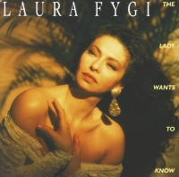 The Lady Wants To Know - Laura Fygi