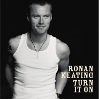 Turn It On - Ronan Keating