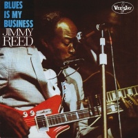 Blues Is My Business - Jimmy Reed