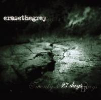 27 Days - Erase The Grey