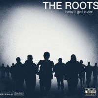 How I Got Over - The Roots
