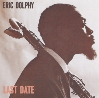 Last Date - Eric Dolphy