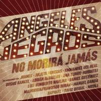 Angeles Negros No Morirá Jamás - Los Ángeles Negros