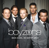 Back Again... No Matter What - - Boyzone