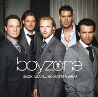 Back Again... No Matter What - - Boyzone