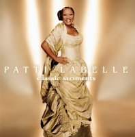 Patti LaBelle: Classic Moments - Patti LaBelle