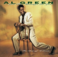 ... And The Message Is Love - - Al Green