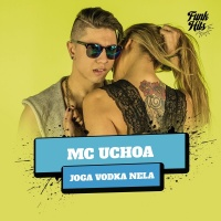 Joga Vodka Nela - MC Uchoa