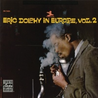 Eric Dolphy In Europe, Vol. 2 - Eric Dolphy