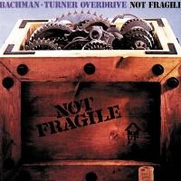 Not Fragile - Bachman–Turner Overdrive