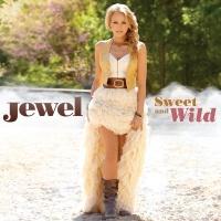 Sweet And Wild - Jewel