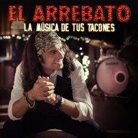 La Música De Tus Tacones - El Arrebato