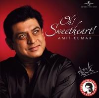 Oh Sweetheart - Amit Kumar