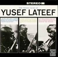 The Three Faces Of Yusef Latee - Yusef Lateef