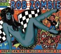 American Made Music To Strip B - Rob Zombie