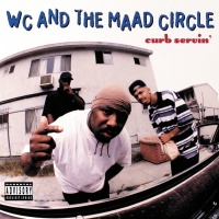 Curb Servin' - WC & The Maad Circle
