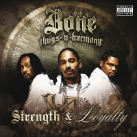 Strength & Loyalty - Bone Thugs-n-Harmony