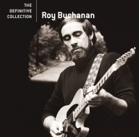 The Definitive Collection - Roy Buchanan